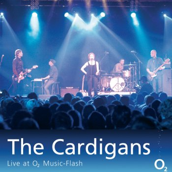 The Cardigans In The Round (Live at O2 Music-Flash)