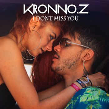 kronno zomber I Don't Miss You
