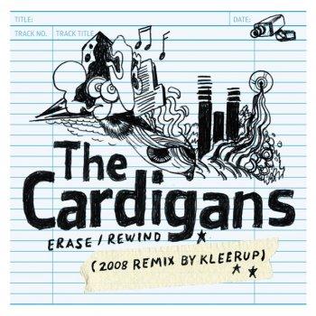 The Cardigans Erase / Rewind (2008 Remix by Kleerup)