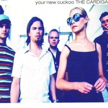 The Cardigans Your New Cuckoo (Radio Edit)