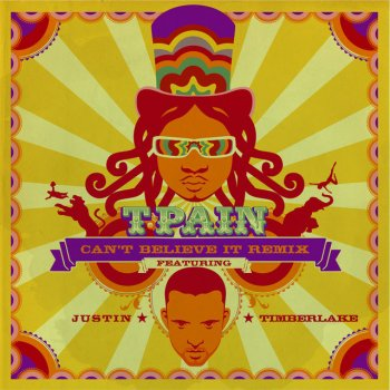 T-Pain feat. Justin Timberlake Can't Believe It Remix